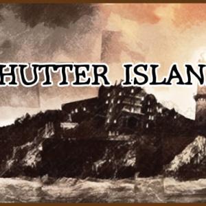 『シャッターアイランド』映画-孤島の精神病院を舞台にした極上の謎解きサスペンス。