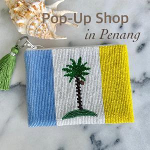★マレーシア ペナン島 Pop-up shop!