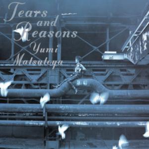 TEARS AND REASONS 松任谷由実