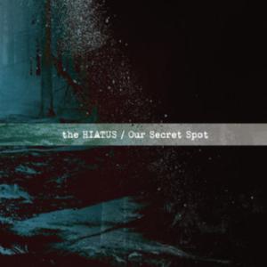 Our Secret Spot by the HIATUS