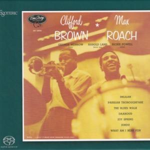 クリフォード・ブラウン・&・マックス・ローチ(Esoteric SACD/CDハイブリッド盤 The Clifford Brown Box)