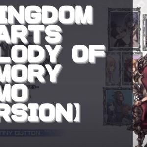 【初見動画】PS4【KINGDOM HEARTS Melody of Memory DEMO Version】を遊んでみての感想!
