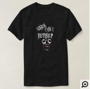 ハロウィンに向けて いつリタイアできるのさTシャツ