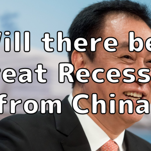 """Will there be a """"Great Recession"""" from China?"""