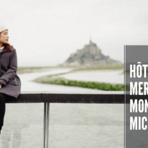 4つ星ホテルの『メルキュール モンサンミッシェル』で至福なひと時。