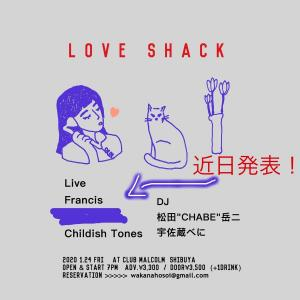 【CHILDISH TONES】2020年 1月24日(金)渋谷Club Malcolm 「LOVE SHACK」