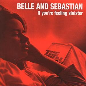 """【英詞和訳】Belle and Sebastian """"If You're Feeling Sinister""""(album)"""