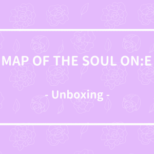 BTS - MAP OF THE SOUL ON:E DVD 開封の儀。