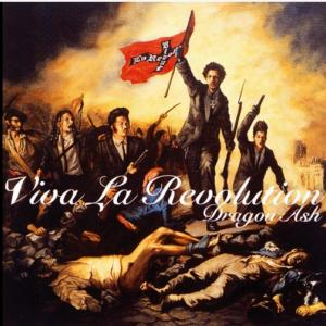 Viva la revolution (1999年, Dragon Ash)