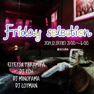 Friday Selection  幡ヶ谷Scuba Party Log 20191213