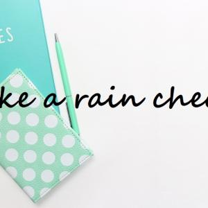 【今日の英語】take a rain check
