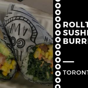 トロント:ROLLTATIONで寿司ブリトーを食べる