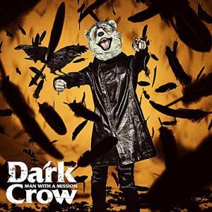 10月23日発売!前作プレ値!MAN WITH A MISSION Dark Crow (初回生産限定盤) (DVD付)
