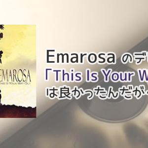 エマロサ(Eamarosa)のデビューEP「This Is Your Way Out」は良かったんだが・・