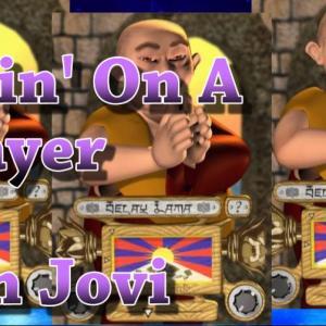 Delay Lamaが歌うLivin' On A Prayer で祈りを捧げようぞ (Bon jovi)