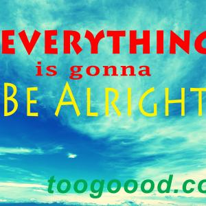 Everything's Gonna Be Alright (Wish)