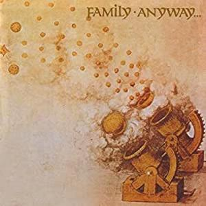 Family / ANYWAY...