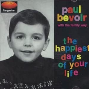 Paul Bevoir / The Happiest Days of Your Life