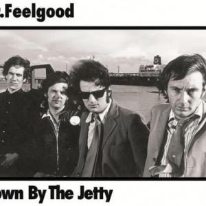 Dr.Feelgood / Down By the Jetty