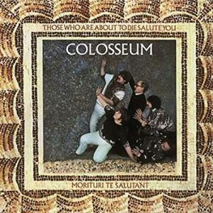 COLOSSEUM / For Those Who Are About to Die We Salute You