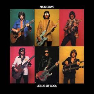 Nick Lowe / Jesus of Cool