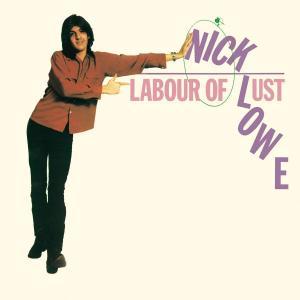 Nick Lowe / Labour of Lust