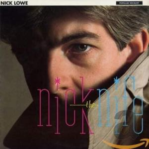 Nick Lowe / Nick the Knife