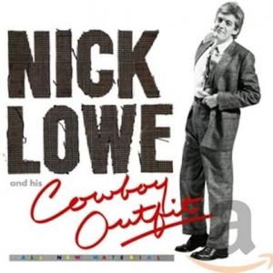 Nick Lowe / Nick Lowe and His Cowboy Outfit