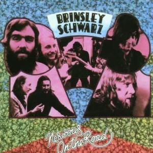Brinsley Schwarz / Nervous on the Road
