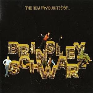 Brinsley Schwarz / New Favourites of...