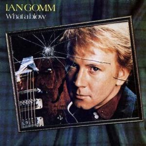 Ian Gomm / What a Blow