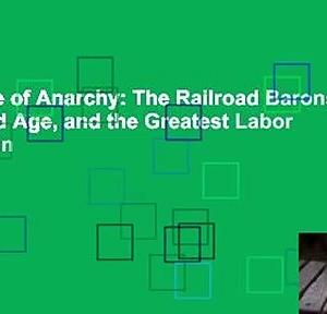 The Edge of Anarchy: The Railroad Barons, the Gilded Age, and the Greatest Labor Uprising in