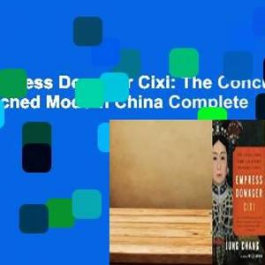 [Read] Empress Dowager Cixi: The Concubine Who Launched Modern China Complete