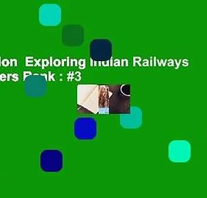 Full version  Exploring Indian Railways  Best Sellers Rank : #3