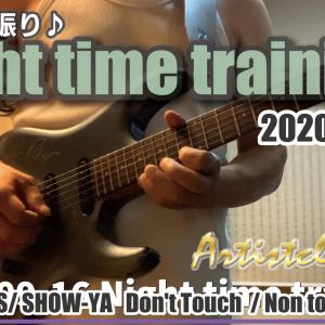 2020-09-16 NIGHT TIME TRANING| SHOW-YA / 限界LOVERS INTRO | Don't Touch/Non Touch Nation https://youtu.be/XYBQFlcCuSA