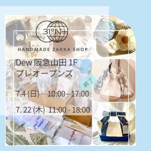 31°N POP UP SHOP 明日開催 in Dew阪急山田