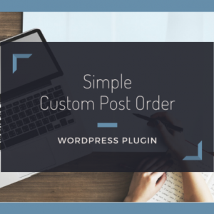 投稿やカテゴリーの順番を並べ替えることのできる【Simple Custom Post Order】の使い方