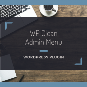 使わない管理メニューの項目を非表示にする【WP Clean Admin Menu】の使い方