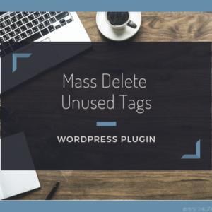 使用していないタグを一括で削除する【Mass Delete Unused Tags】の使い方