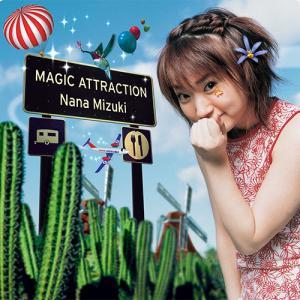 水樹奈々:MAGIC ATTRACTION ~魔法を体験するにはこちらから~