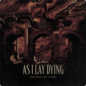 As I Lay Dying:Shaped by Fire ~我々はここに完全復活を宣言する~