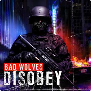 Bad Wolves:Disobey ~切なさを乗り越えた先にある衝動~