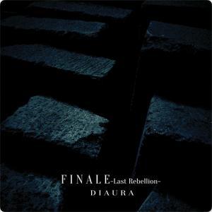 DIAURA:FINALE -Last Rebellion- ~想いと行動の先にあるもの~