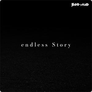 BAND-MAID:endless Story  ~進化を続けていくための決意表明~