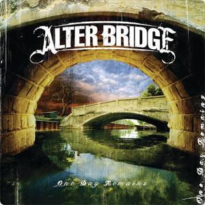 ALTER BRIDGE:One Day Remains  ~いつまでも心に残り続ける~