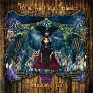 HALLOWEEN JUNKY ORCHESTRA:HALLOWEEN PARTY  ~今夜を楽しめ! ~
