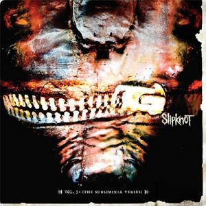 Slipknot:Vol. 3 The Subliminal Verses ~この詩は潜在意識を刺激する~