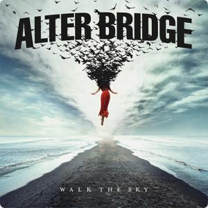 ALTER BRIDGE:Walk the Sky ~道は自らで切り開いていくもの~