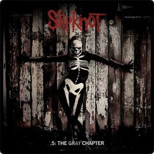 Slipknot:.5: The Gray Chapter ~新しい章がここで幕を上げる~