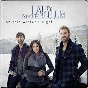 Lady Antebellum:On This Winter's Night ~楽しいクリスマスを一緒に~